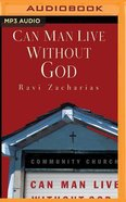 Can Man Live Without God (Abridged, Mp3) CD