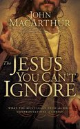 The Jesus You Can't Ignore: What You Must Learn From the Bold Confrontations of Christ (Abridged, 3 Cds)
