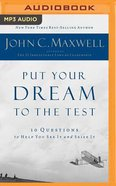 Put Your Dream to the Test: 10 Questions to Help You See It and Seize It (Unabridged, Mp3) CD
