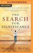 The Search For Significance: Seeing Your True Worth Through God's Eyes (Unabridged, Mp3) CD