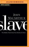 Slave: The Hidden Truth About Your Identity in Christ (Unabridged, Mp3)