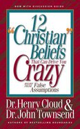 "12 ""Christian"" Beliefs That Can Drive You Crazy: Relief From False Assumptions (Unabridged, 6 Cds) CD"