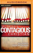 Becoming a Contagious Christian: Be Who You Already Are (Unabridged, 1 Mp3) CD