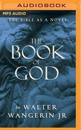 The Book of God: The Bible as a Novel (Unabridged, 2 Mp3s) CD