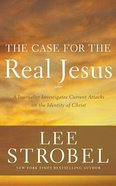 The Case For the Real Jesus: A Journalist Investigates Current Attacks on the Identity of Christ (Unabridged, 13 Cds)