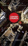Center Church: Doing Balanced, Gospel-Centered Ministry in Your City (Unabridged, 25 Cds) CD