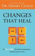 Changes That Heal: The Four Shifts That Make Everything Better...And That Anyone Can Do (Unabridged, 12 Cds) CD