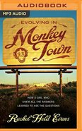 Evolving in Monkey Town: How a Girl Who Knew All the Answers Learned to Ask the Questions (Unabridged, Mp3) CD
