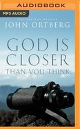 God is Closer Than You Think (Unabridged, Mp3) CD