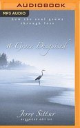 A Grace Disguised: How the Soul Grows Through Loss (Unabridged, Mp3) CD