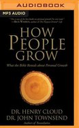 How People Grow: What the Bible Reveals About Personal Growth (Abridged, Mp3) CD