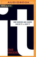 It: How Churches and Leaders Can Get It and Keep It (Unabridged, Mp3)