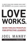 Love Works: Seven Timeless Principles For Effective Leaders (Unabridged, 5 Cds) CD