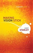 Making Vision Stick (Unabridged, 1 CD) (Leadership Library Audio Series) CD