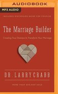 The Marriage Builder: Creating True Oneness to Transform Your Marriage (Unabridged, Mp3) CD