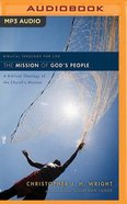 Mission of God's People, the - a Biblical Theology of the Church's Mission (Unabridged, MP3) (Biblical Theology For Life Audio Series)