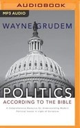 Politics - According to the Bible: A Comprehensive Resource For Understanding Modern Political Issues in Light of Scripture (Unabridged, 3 Mp3's) CD