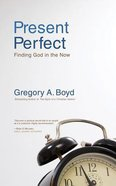 Present Perfect: Finding God in the Now (Unabridged, 4 Cds) CD