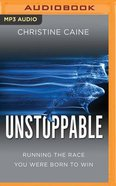 Unstoppable: Running the Race You Were Born to Win (Unabridged, Mp3) CD