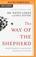 The Way of the Shepherd: Seven Secrets to Managing Productive People (Unabridged, Mp3) CD