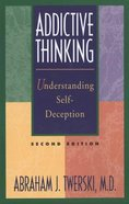 Addictive Thinking (2nd Edition) Paperback