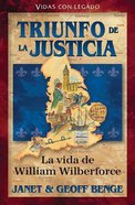 Triunfo De La Justicia: William Wilberforce (Heroes Of History Series) Paperback