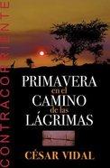 Primavera En El Camino De Las Lagrimas Paperback