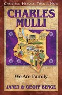 Charles Mulli - We Are Family (Christian Heroes Then & Now Series) Paperback