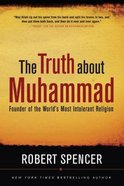 The Truth About Muhammad eBook
