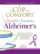 Cup of Comfort For Families Touched By Alzheimers Paperback