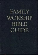 Family Worship Bible Guide Gift Edition Bonded Leather
