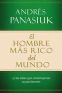 Hombre MS Rico Del Mundo, El: Y Las Ideas Que Construyeron Su Patrimonio (The Richest Man In The World: And The Ideas That Built His Heritage) Paperback