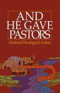 And He Gave Pastors Paperback