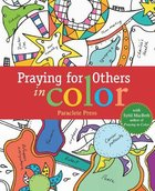 Pray For Others in Color: With Sybil Macbeth (Adult Coloring Books Series)