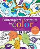 Contemplate Scripture in Color: With Sybil Macbeth, Author of Praying in Color (Adult Coloring Books Series)