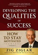 Developing the Qualities of Success #01: How to Stay Motivated