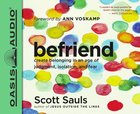Befriend: Create Belonging in An Age of Judgment, Isolation, and Fear (Unabridged, 5 Cds) CD