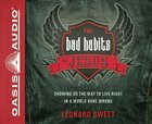 The Bad Habits of Jesus: Showing Us the Way to Live Right in a World Gone Wrong (Unabridged, 4 Cds) CD