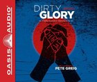 Dirty Glory: Go Where Your Best Prayers Take You (Unabridged, 10 Cds) CD
