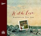 With Love, Wherever You Are (Unabridged, 2 Mp3's) CD