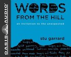 Words From the Hill: An Invitation to the Unexpected (Unabridged, 5 Cds) CD