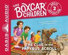 The Clue in the Papyrus Scroll (Unabridged, 2 CDS) (#02 in Boxcar Children Great Adventure Audio Series) CD