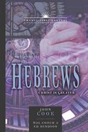 Book of Hebrews: Christ is Greater (21st Century Biblical Commentary Series) Paperback
