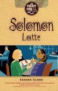Coffee Cup: Solomon Latte (Coffee Cup Bible Studies Series)