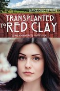 Transplanted in Red Clay Paperback