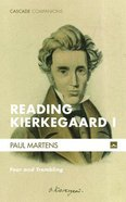 Reading Kierkegaard I: Fear and Trembling (#31 in Cascade Companions Series) Paperback