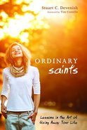 Ordinary Saints: Lessons in the Art of Giving Away Your Life Paperback