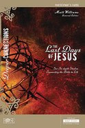 The Last Days of Jesus (Participant Guide) (Deeper Connections Series) Paperback