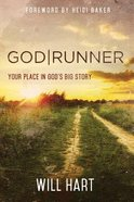 Godrunner: Your Place in God's Big Story Paperback
