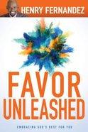 Favor Unleashed: Embracing God's Best For You Hardback